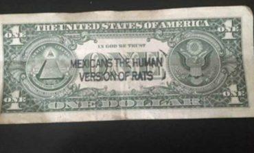 Circulan en EU dólares con mensaje de odio a mexicanos
